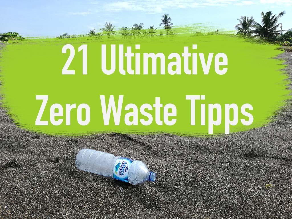 Zero Waste Leben mit weniger Müll 21 Tipps