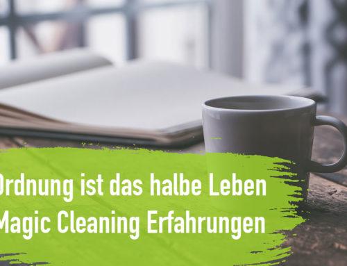 Unsere Magic Cleaning Erfahrungen – Ordnung für die Seele!