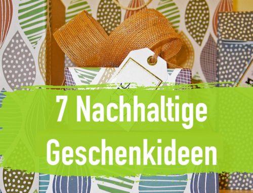7 Nachhaltige Geschenke – Machen Freude – Machen Sinn!