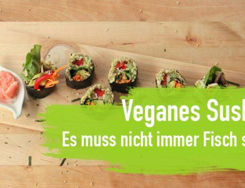 Veganes Sushi – Es muss nicht immer Fisch sein! Maki Rollen – einfach und lecker