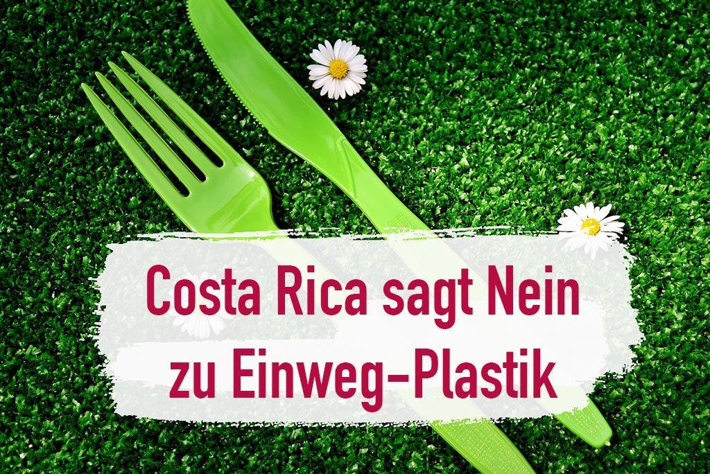 Einwegplastik Verbot in Costa Rica Plastikfreie Produkte
