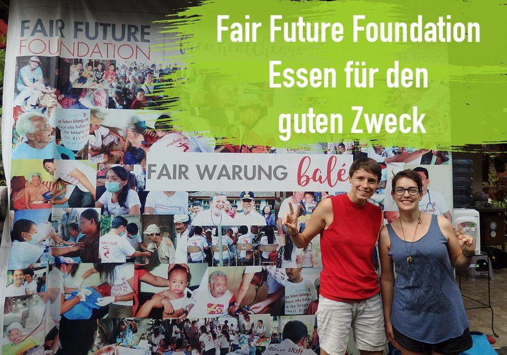 Fair Future Foundation Bali guter Zweck Essen - Nachahltig