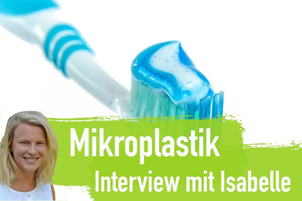 Mikroplastik Plastik Interview Petition Zahnpaste Creme dm