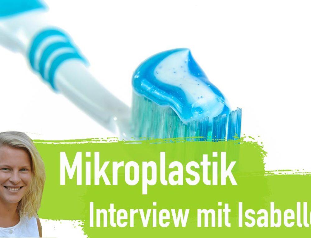 Nachgefragt: Mikroplastik raus aus dem Sortiment – Interview und Petition