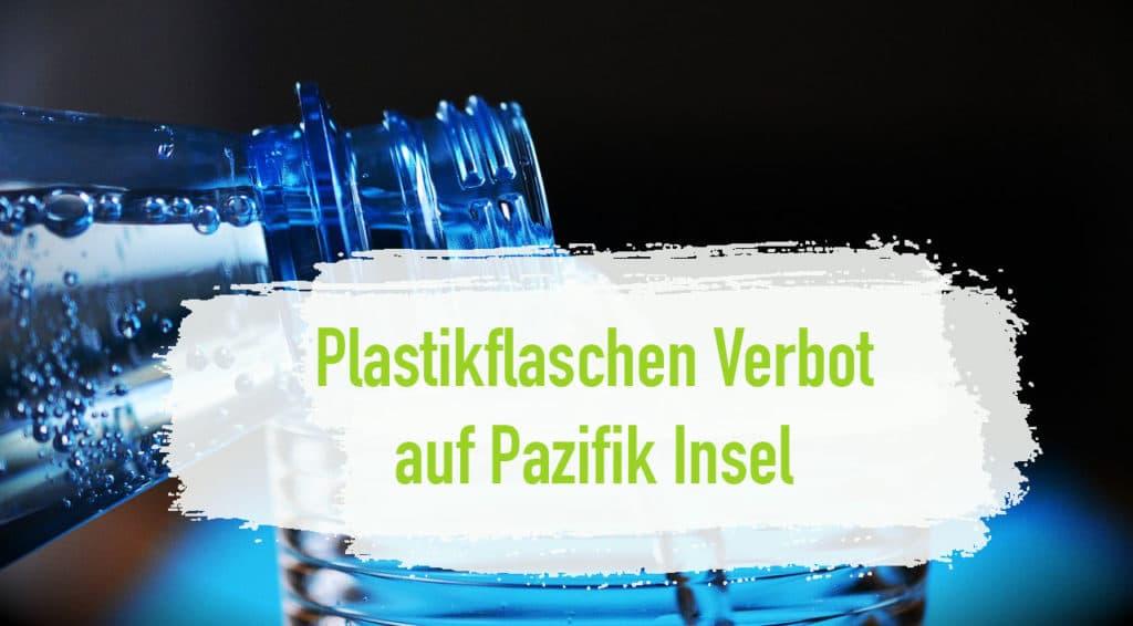 Plastikflaschen Verbot Plastikfrei PET Flasche Wasser
