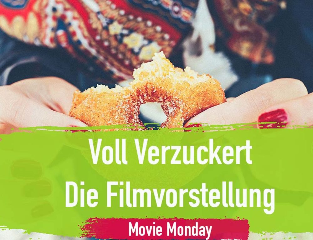 Voll verzuckert – Die Filmvorstellung am Movie Monday