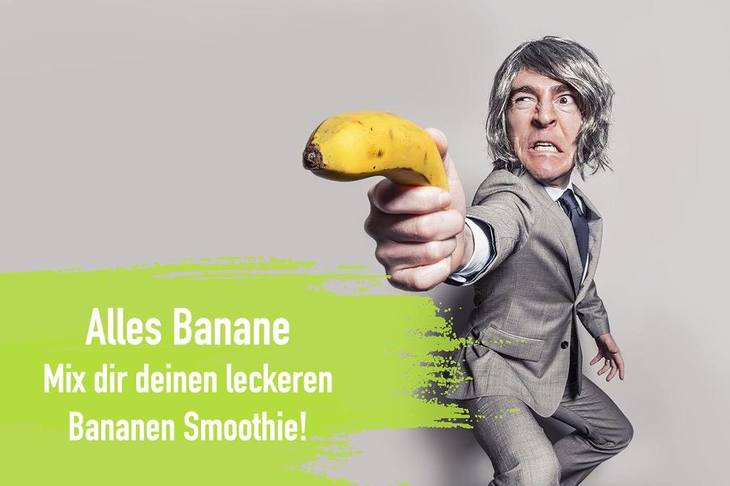 Bananen Smoothie lecker mixen