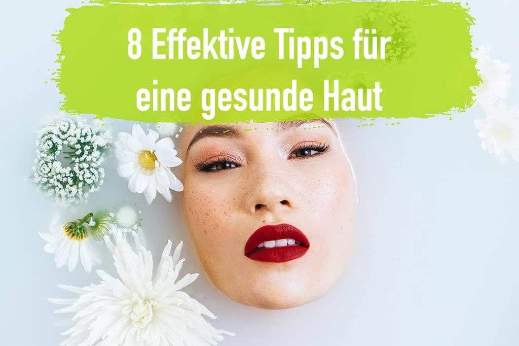 gesunde Haut Gesichtspflege Wasser effektiv natürlich