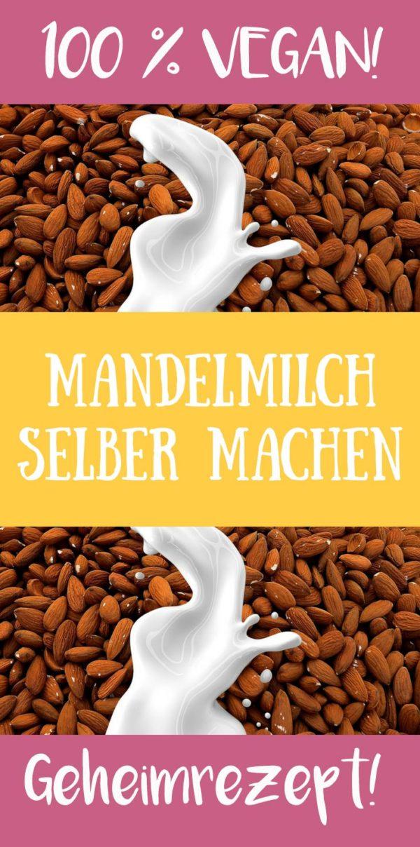 Mandelmilch selber machen Rezept Kuhmilch Alternative Milch Vegane Rezepte Ideen DIY Milch