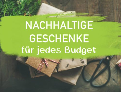 Nachhaltige Geschenke für jedes Budget – Sinnvoll schenken