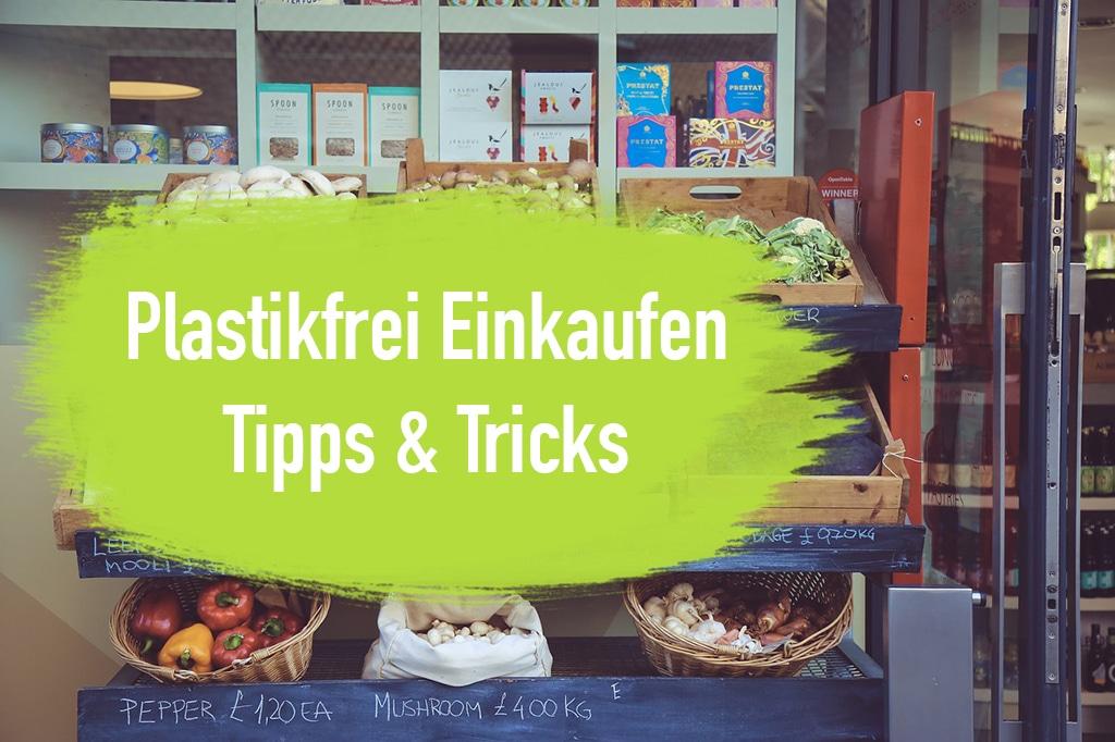 Zero Waste - Lebensmittel ohne Plastik einkaufen - Blog - Bücher Tipps - Unverpackt Laden -Original Unverpackt Gramm Genau