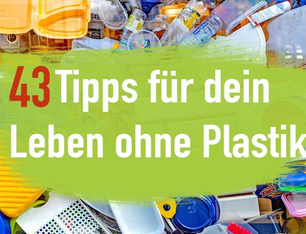 43 Tipps für dein Leben ohne Plastik – Plastikfrei Leben | EcoYou