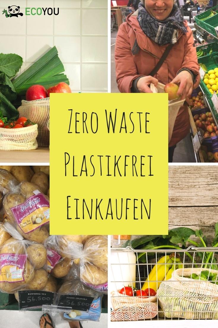 Plastikfrei Einkaufen - Zero Waste - Leben ohne Plastik - Pinterest - Tipps für deinen Einkauf ohne Verpackung - Verpackungsfrei Einkaufen