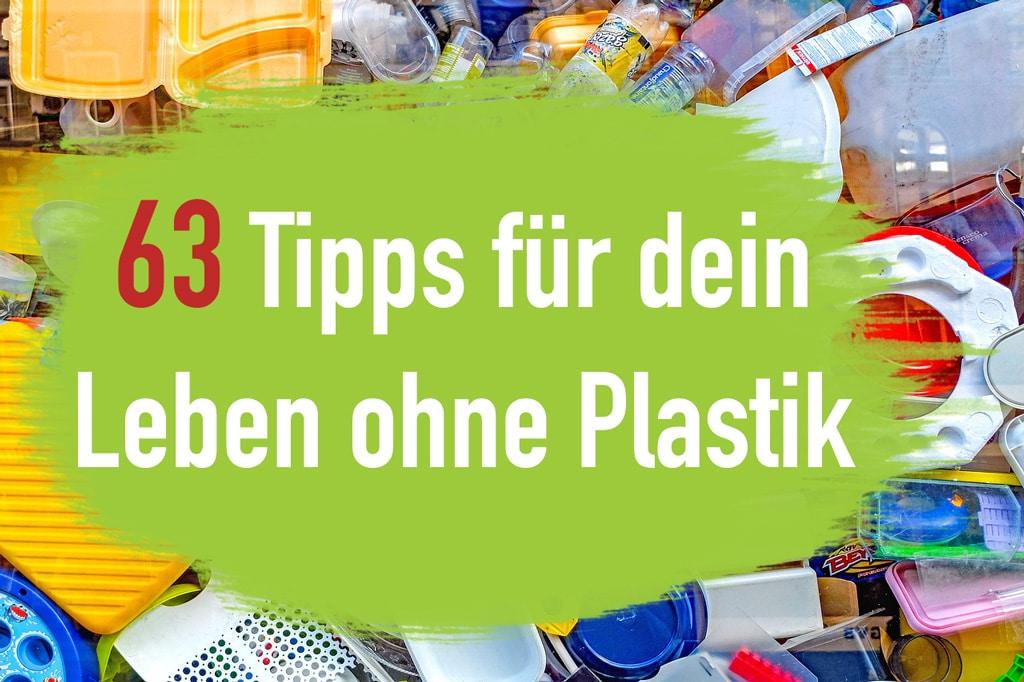 plastikfrei-Leben-Leben ohne Plastik 63-Tipps - Leben ohne Müll