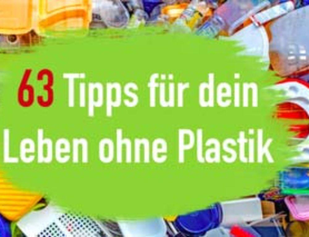63 Tipps für dein Leben ohne Plastik – Plastikfrei Leben | EcoYou