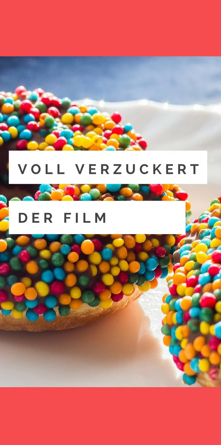 Voll Verzuckert Film Kritik Vorstellung Dokumentation
