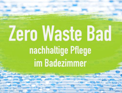 Das Zero Waste Bad – 7 x Plastik und Müll sparen| EcoYou