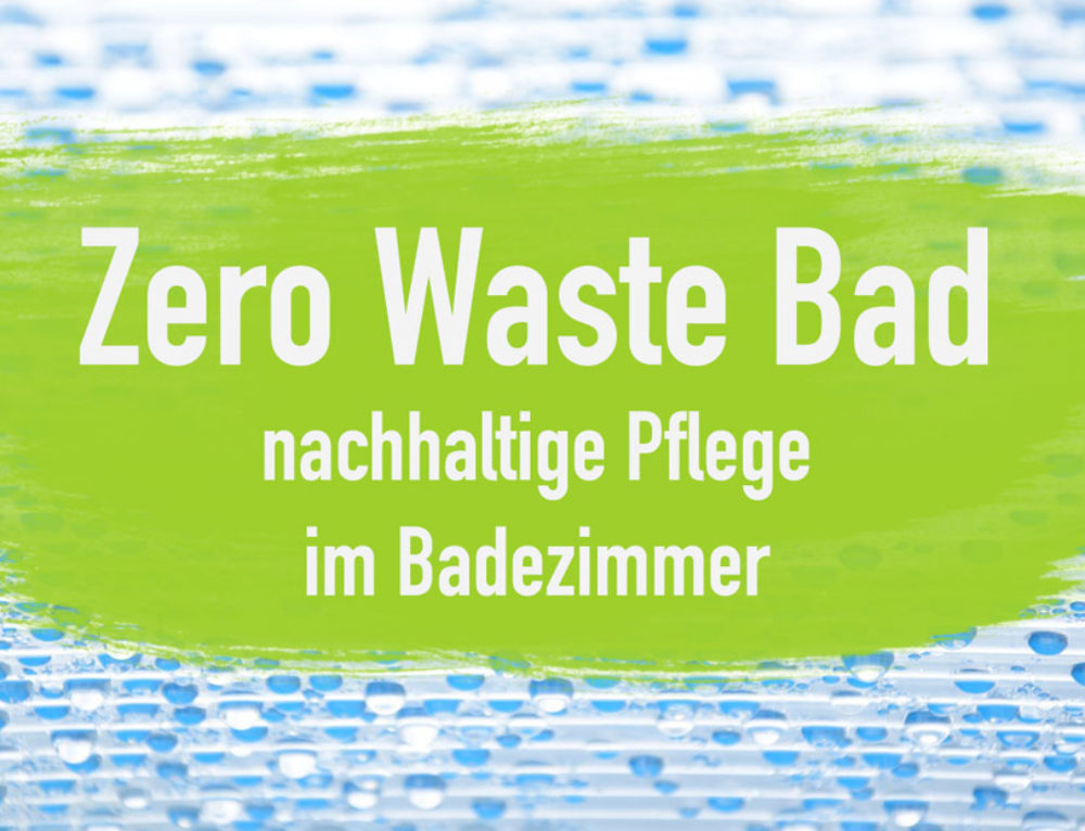Das Zero Waste Bad – Nachhaltige Pflege ohne Plastikmüll I EcoYou