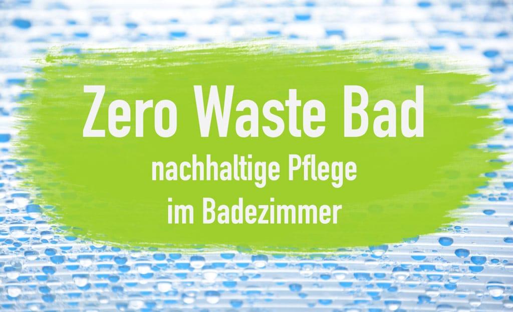 Zero Waste Bad -plastikfreies und nachhaltiges Badezimmer