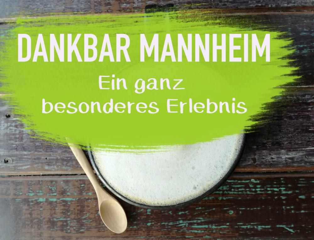 Dankbar Mannheim – Ein ganz besonderes Erlebnis I EcoYou