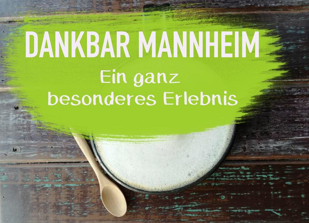 Dankbar-Mannheim-Veranstaltungen-Kunst-Kultur-Kaffee