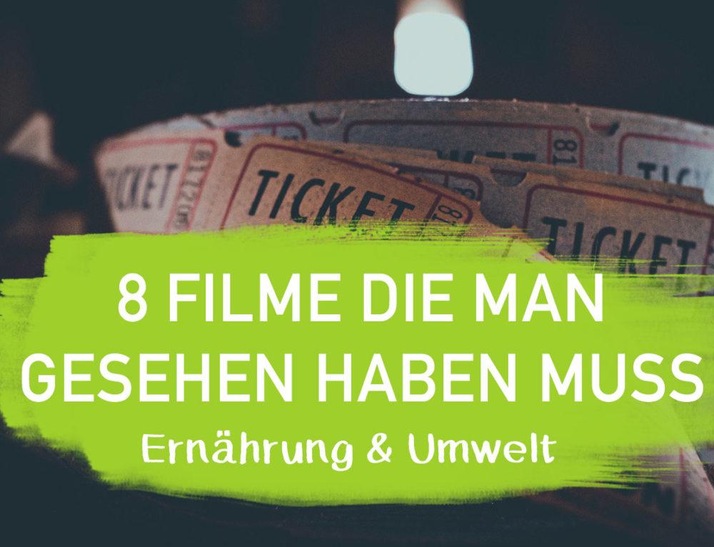 8 Grüne Filme die man gesehen haben muss I EcoYou