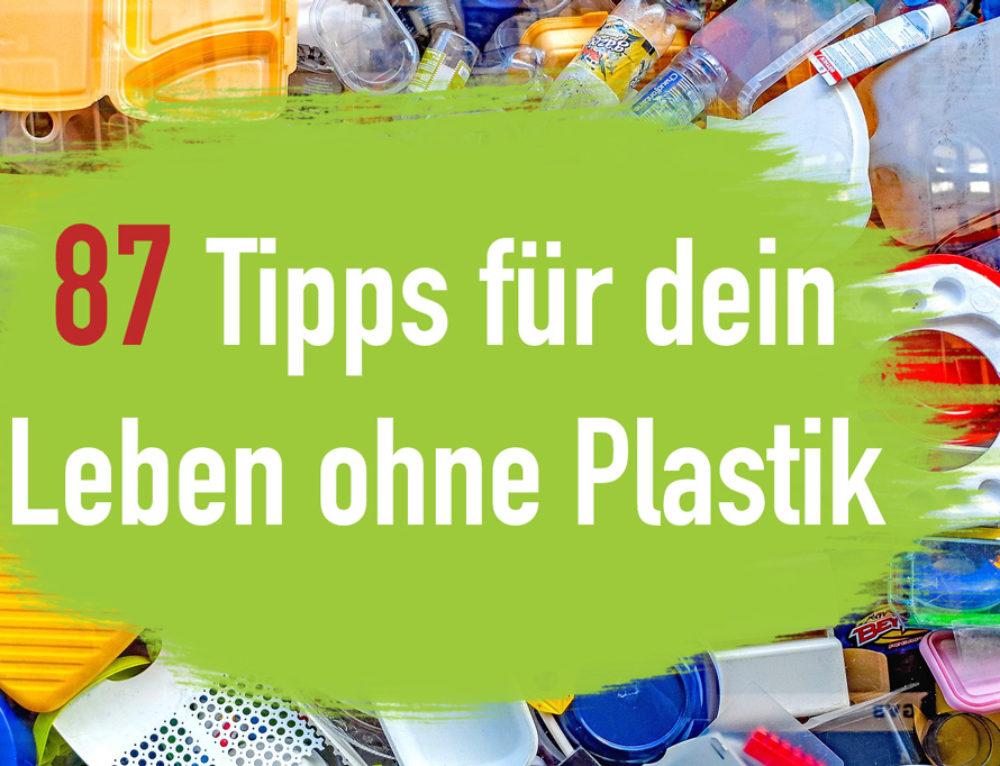87 Tipps für dein Leben ohne Plastik – Plastikfrei Leben | EcoYou