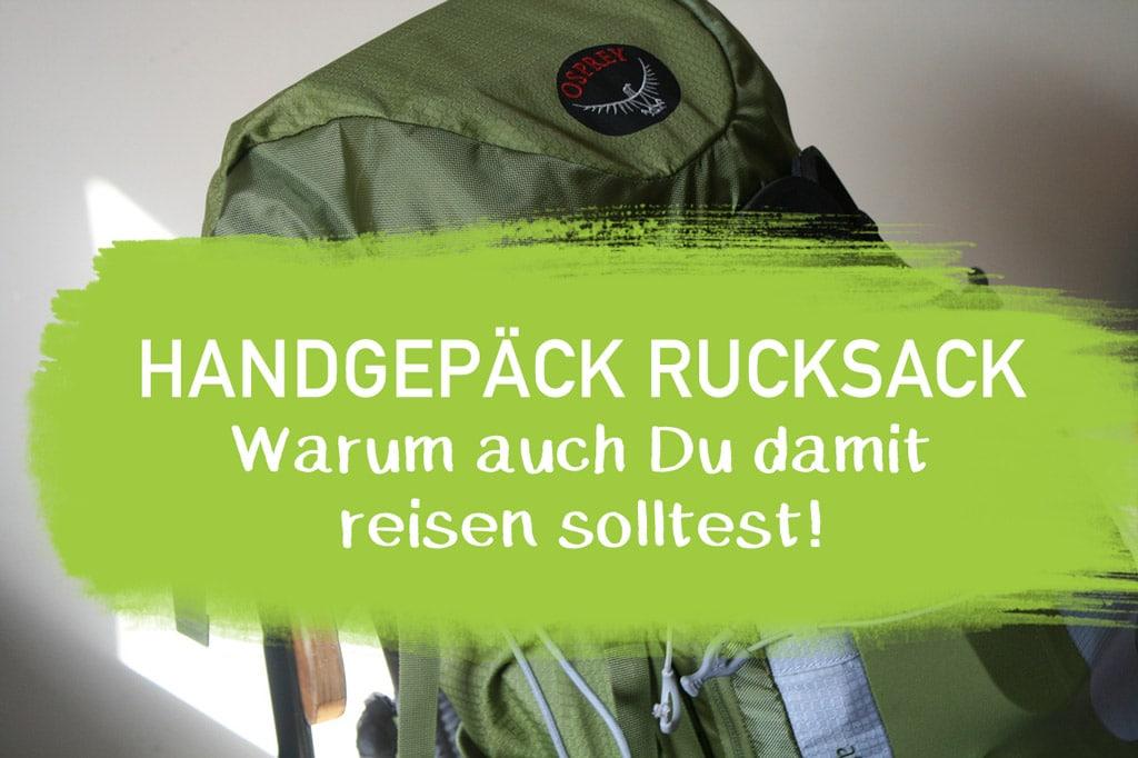 Handgepäck Rucksack reisen ohne Koffer mit Rollen - Wir zeigen dir die Vorteile Tipps und Tricks - die Maße für dein Handgepäck und Backpacks im Test unsere Erfahrung Blog EcoYou