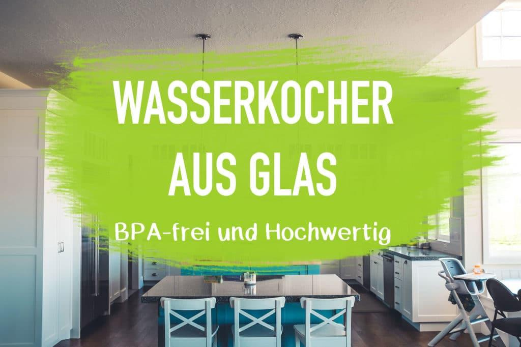 Wasserkocher Glas Test Amazon plastikfrei und nachhaltig EcoYou