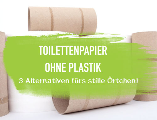 Toilettenpapier ohne Plastik – 3 Alternativen fürs stille Örtchen! I EcoYou