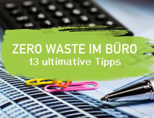 Zero Waste im Büro – 13 ultimative Tipps I EcoYou