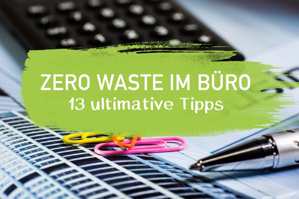 Zero Waste Office Geschäft Plastik sparen Papier EcoYou Tipps Minimalismus
