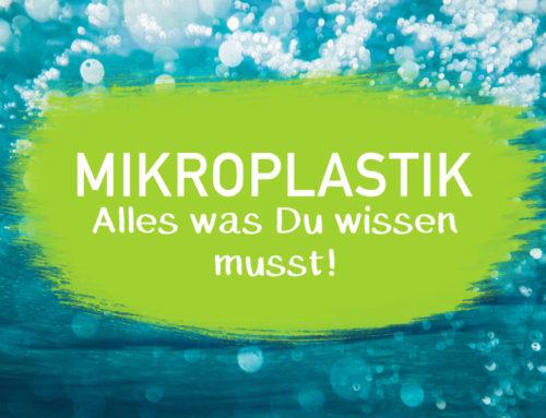 Mikroplastik – Alles was du wissen musst l EcoYou