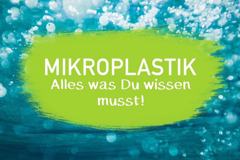 Definition Plastik in Kosmetik Duschgel Shampoo Zahnpasta BPA frei Mikroplastik Erklärung Gefahr Mensch Plastik in Meer Tiere