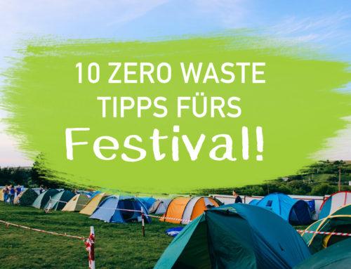 10 ultimative Zero Waste Tipps für deinen Festival Sommer