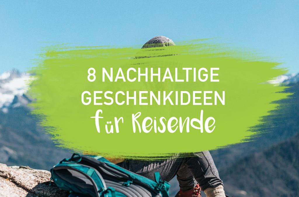 Nachhaltige Geschenke Reisende Weltreise Auszeit EcoYou plastikfrei Umwelt Vielreisender Urlaub zero Waste Handgepäck