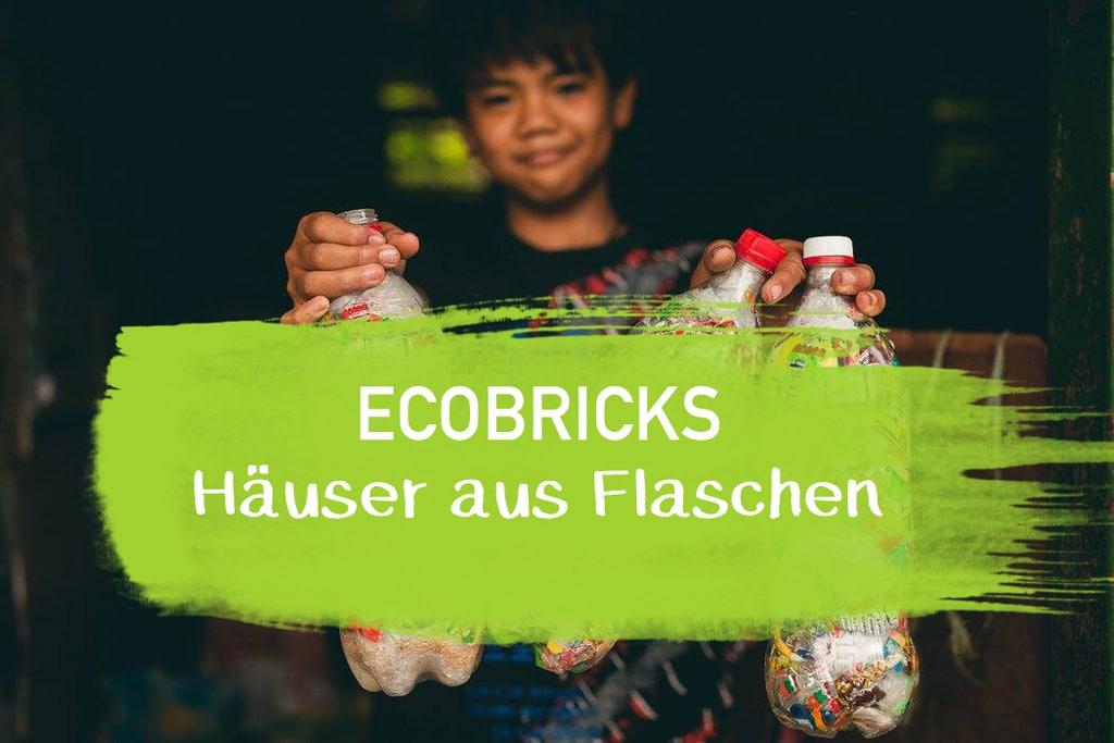 Flaschenhaus Ecobricks Upcycling Haus DIY Plastikfrei Nachhaltig Asien Bali