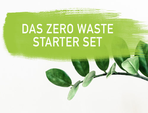 Deine Zero Waste Grundausstattung gegen Müll und Plastik