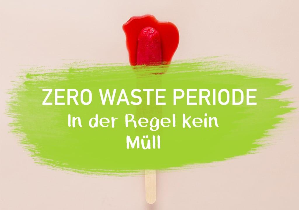 Zero Waste Periode Menstruation müllfrei Damenhygiene plastikfrei Leben ohne Plastik Bad Badezimmer Blut Monat Nachhaltig EcoYou Blog Tipps Menstruationstasse Free Bleeding