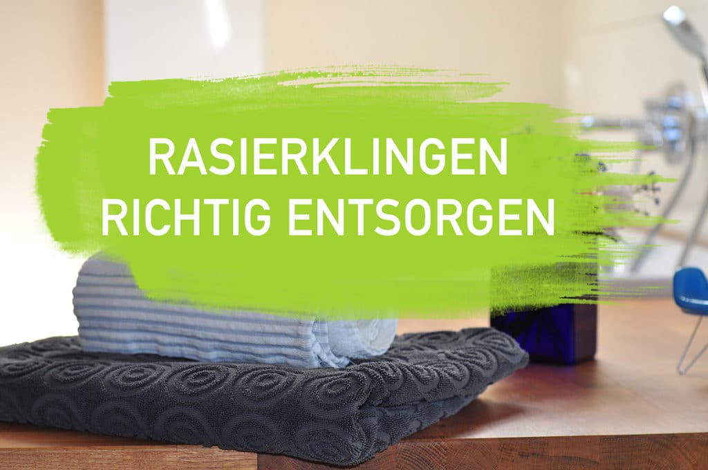 Rasierklinge entsorgen Rasierhobel Frau Mann Rasur Zero Waste Bad Badezimmer plastikfrei Leben ohne Plastik