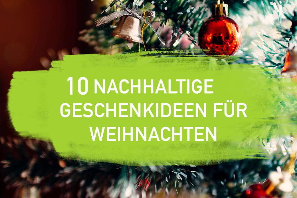 10 Nachhaltige Weihnachtsgeschenke - Originell und Sinnvoll 2018 ...