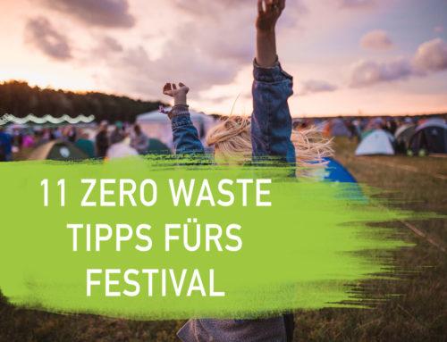 Das Zero Waste Festival – 11 Tipps für deinen müllfreien Sommer  | 2019