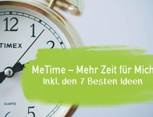 Me Time – 7 Tipps für mehr Zeit für Dich