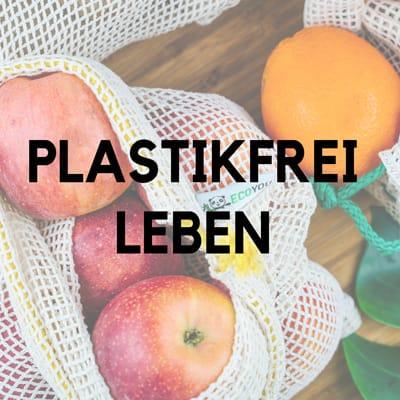 Plastikfrei Leben ohne Plastik EcoYou Werte Vision Mission Nachhaltigkeit