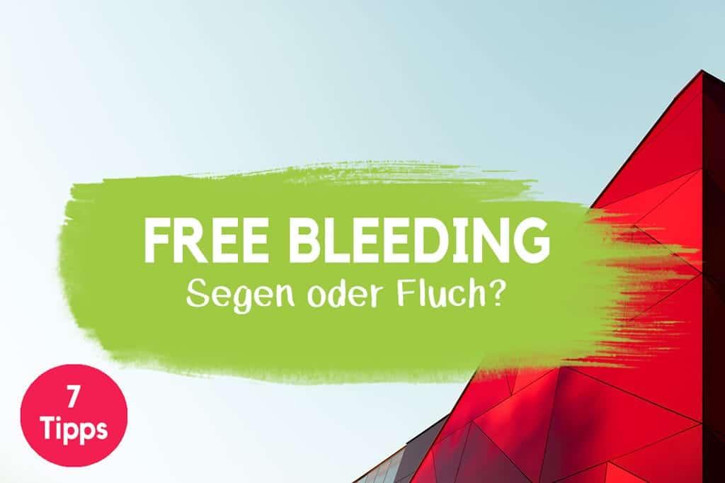 Free Bleeding Vorteile Nachteile Blog Artikel Definition
