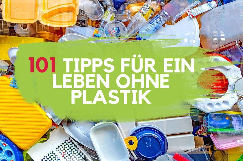Plastikfrei Leben ohne Plastik Tipps 101 Tricks Blog Anfänger Zero Waste Beginnen Nachhaltigkeit Umweltfreundlich