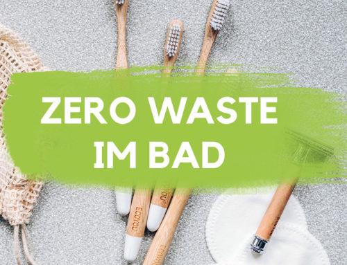 Das Zero Waste Bad – 7 x Plastik und Müll sparen