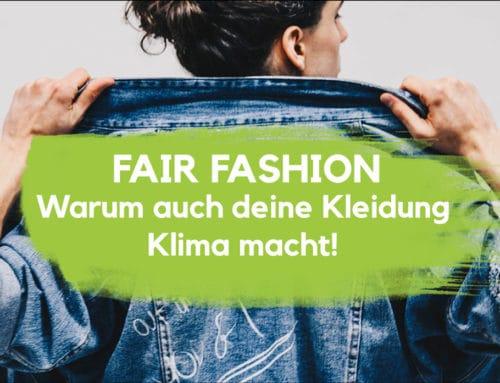 Fair Fashion – Warum auch deine Kleidung Klima macht