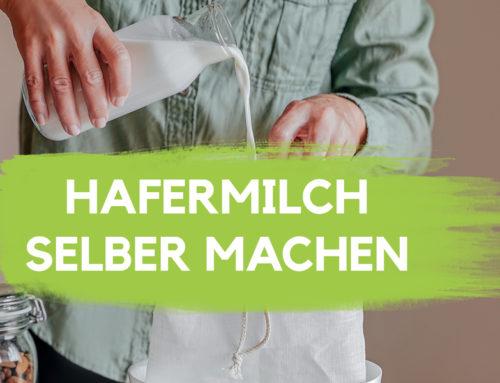 Hafermilch selber machen – so einfach so lecker