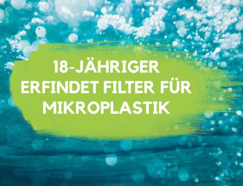 18-jähriger erfindet Filtermöglichkeit für Mikroplastik